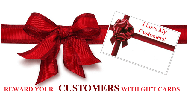 REWARD YOUR CUSTOMERS WITH GIFT CARDS